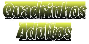 Quadrinhos Adultos ♥ HQ Hentai, Quadrinhos Eróticos e Comics Porno